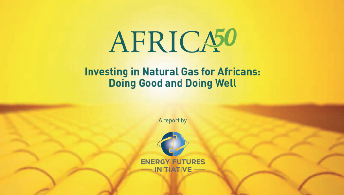 Africa50, Energy Futures Initiative, announce the U.S. launch of Report on Natural Gas in Africa